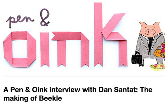 A Pen & Oink interview with Dan Santat: The making of Beekle