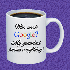 MUG Who needs Google - My grandad knows everything