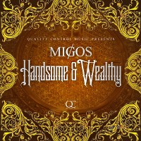 Migos – Handsome and Wealthy