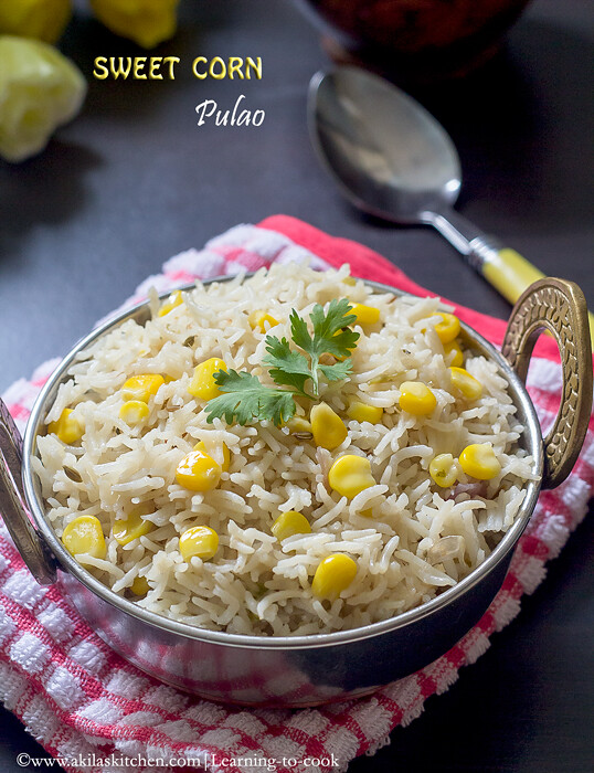 how to make sweet corn pulao