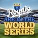 Royals - WORLD SERIES