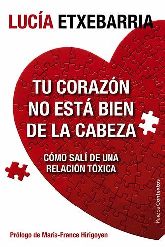Tu Corazón No Está Bien De La Cabeza - Lucía Etxebarria