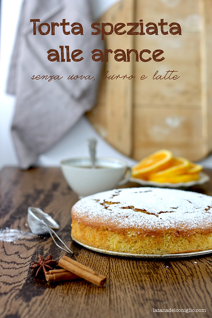 Torta speziata alle arance senza uova, burro e latte