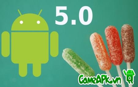 Những thiết bị  nào sẽ được cập nhật Android 5.0 Lollipop ?