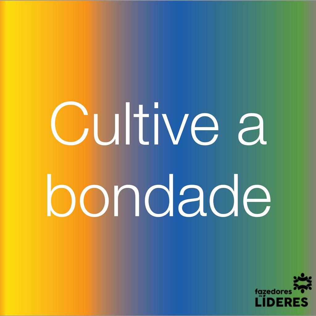 Cultive a bondade