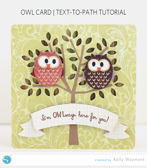 OWLways Here Card by Kelly Wayment for Silhouette