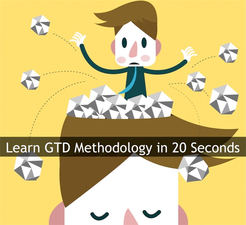 Learn the Getting Things Done Methodology (GTD) in 20 Seconds