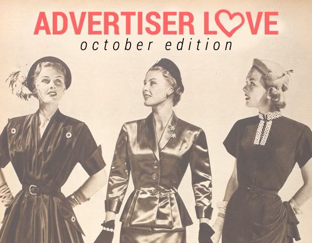 Advertiser Love // October Edition