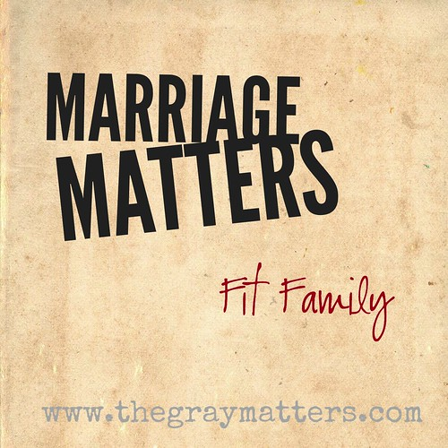 Marriage Matters- Fit Family