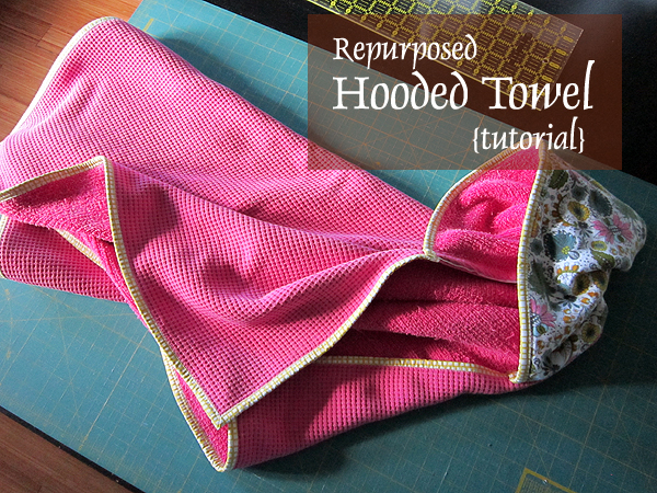repurposed Hooded Towel tutorial