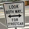 Look both ways for streetcar #sign #signgeeks