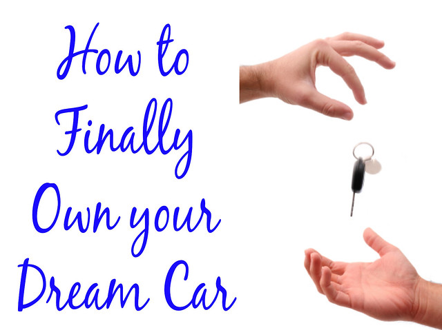 how to finally own your dream car