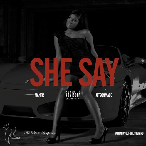 "Mantiz (@Mantiz86) Ft. Jetsons -- ""She Say"""