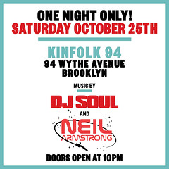 10/25 - DJ Soul & Yours truly For 'One Night Only' @ Kinfolk BK