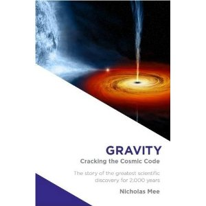 Nicholas Mee, Gravity - Cracking the Cosmic Code