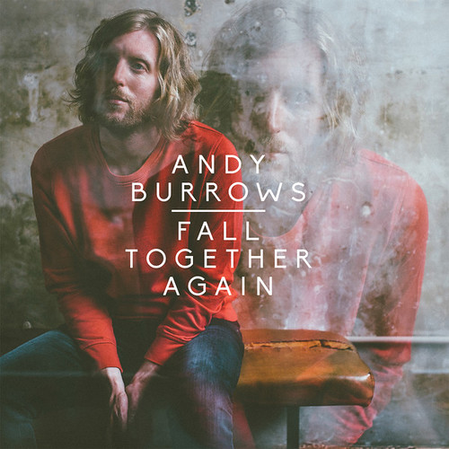 Andy Burrows - Fall Together Again