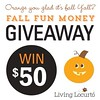 I'm thanking you lovely readers of Living Locurto with a giveaway of $50 for you to do something fun this fall! Go out to dinner, visit a pumpkin patch, see a movie, stock up on fall craft supplies, shop for winter school clothes… whatever suits your fanc