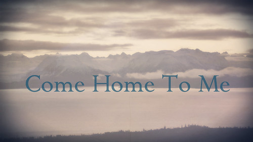 Come Home To Me 15711760661_9c0dbf986a