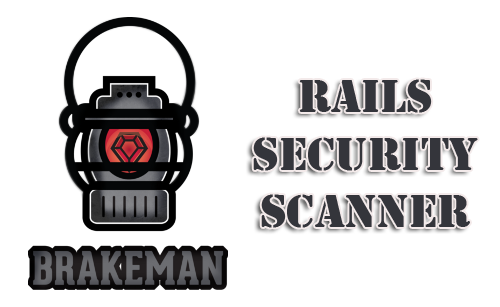 Brakeman - Static Analysis Rails Security Scanner