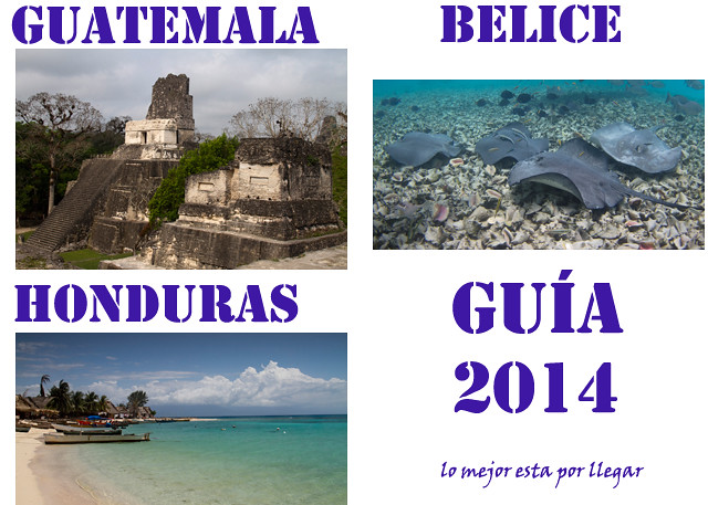 Guatemala, Belice y Honduras por libre